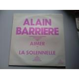 VINYLE alain barriere AIMER /LA SOLENNELLE celtina 10.135